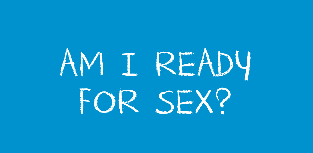 AmIReadyForSex