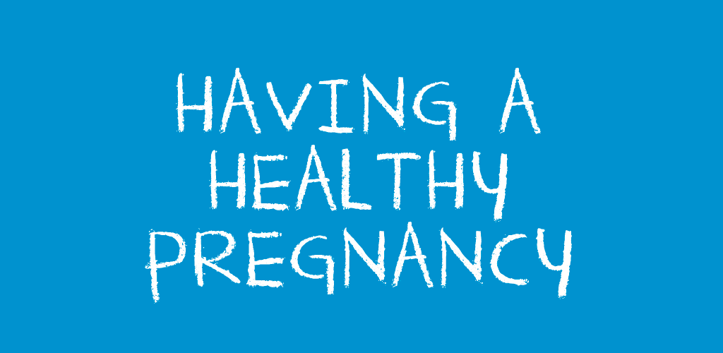 HavingAHealthyPregnancy