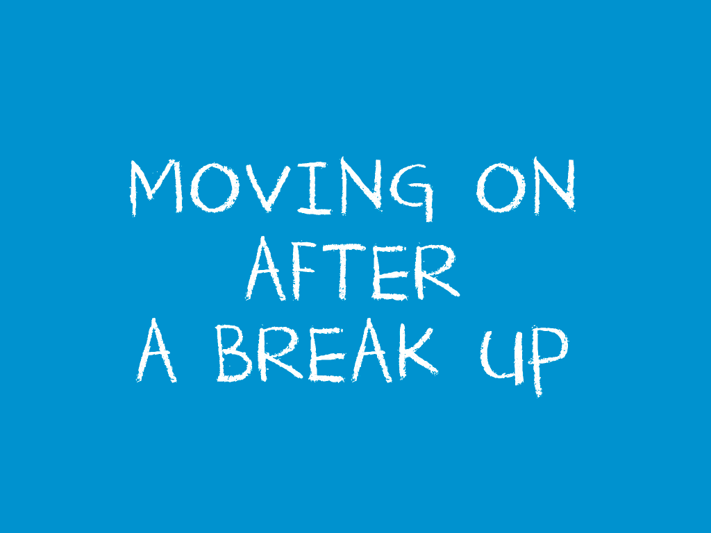 Tips on moving on after a breakup