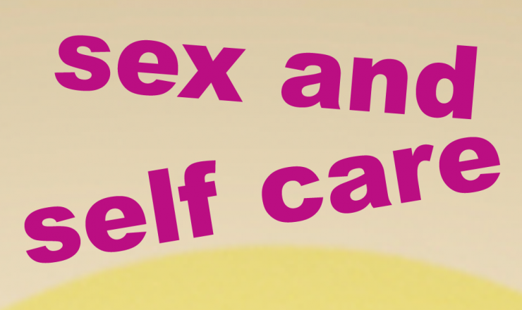 Image relevant to self-care before, during, after and using sex