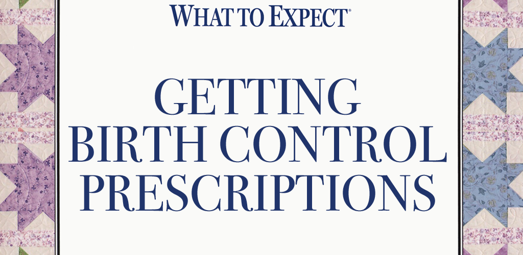 What To Expect: Getting Birth Control Prescriptions - Teen